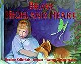 Brave Highland Heart, Heather Kellerhals-Stewart, 0773730990