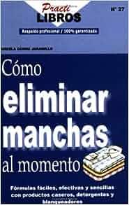 Como Eliminar Manchas la Momento: Marcela Ochoa Jaramillo