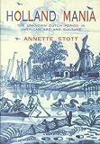 Holland Mania, Annette Stott, 0879519061