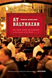 img - for At Balthazar: The New York Brasserie at the Center of the World book / textbook / text book