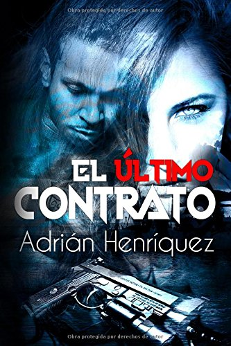 El último contrato Tapa blanda – 2 jul 2018 Adrian Henriquez Independently published 1983303224