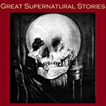 Great Supernatural Stories | Ambrose Bierce,Wilkie Collins,H. G. Wells,Edith Wharton,May Sinclair,Elinor Mordaunt,Mary Webb