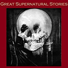 Great Supernatural Stories Audiobook by Ambrose Bierce, Wilkie Collins, H. G. Wells, Edith Wharton, May Sinclair, Elinor Mordaunt, Mary Webb Narrated by Cathy Dobson