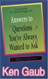 Answers to Questions You've Always Wanted to Ask, Ken Gaub, 0892212071