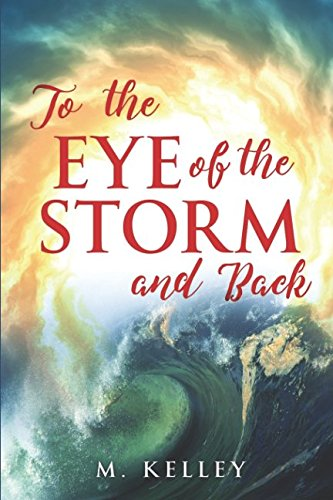 To The Eye Of The Storm And Back