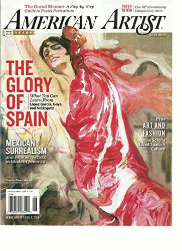 AMERICAN ARTIST, JUNE, 2012 (THE GLORY OF SPAIN * MEXICAN SURREALISM) by Generic
