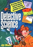 Best Toys For Teenagers - Detective Science: 40 Crime-Solving, Case-Breaking, Crook-Catching Activities Review