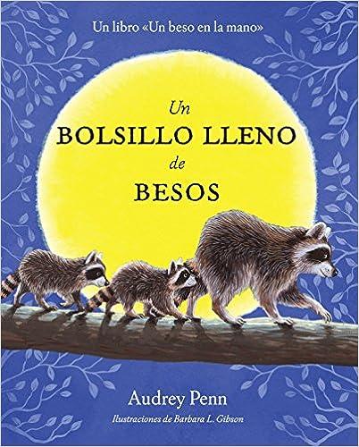 Audrey Penn - Un Bolsillo Lleno De Besos = A Pocket Full Of Kisses