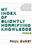 My Index of Slightly Horrifying Knowledge, Paul Guest, 0061685194