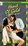 Heart of Gold (Corazon de Oro), Elaine Alberro and Kensington Publishing Corporation Staff, 0786010606