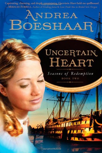 Uncertain Heart (Seasons of Redemption, Book 2)