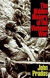 The Hidden History of the Vietnam War, John Prados, 1566630797