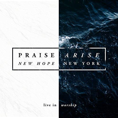 New Hope New York - Praise Arise [Live] (2017)