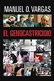 El Genocastricidio, Manuel O. Vargas, 1463304390