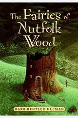 The Fairies of Nutfolk Wood by Barb Bentler Ullman (2006-05-23)