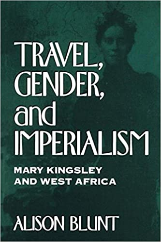 Online-Download-Bücher kostenlos Travel, Gender, and Imperialism: Mary Kingsley and West Africa (Mappings: Society/Theory/Space) by Alison Blunt PDF