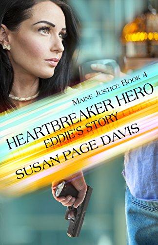 Heartbreaker Hero: Eddie's Story (Maine Justice Book 4) by [Davis, Susan Page]
