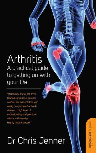 Arthritis: A practical guide to getting on with your life (How to Self-Help Guide)
