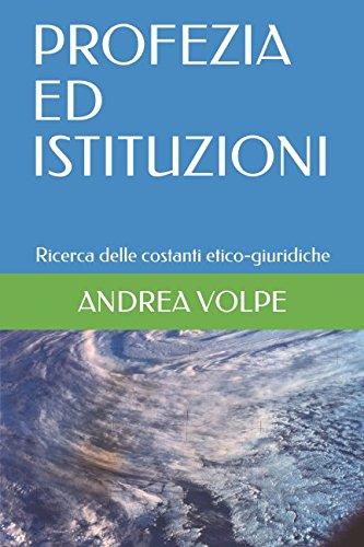 PROFEZIA ED ISTITUZIONI: Ricerca delle costanti etico-giuridiche (De Prophetia) (Italian Edition)