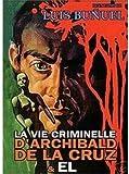 Criminal Life of Archibaldo De La Cruz / This Strange Passion ( Ensayo de un crimen / El ) [ NON-USA FORMAT, PAL, Reg.0 Import - France ]