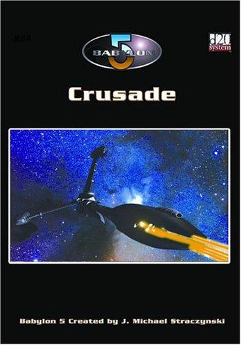 Babylon 5: Crusade (Babylon 5 Roleplaying Game RPG)