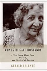 What Zizi Gave Honeyboy: A True Story About Love, Wisdom, and the Soul of America Hardcover