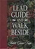 Lead, Guide, and Walk Beside, Greene-Kapp, Ardeth, 1573454397
