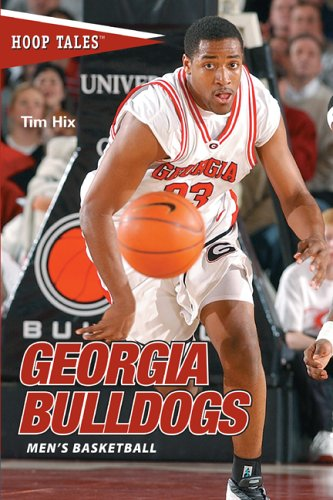 Georgia Bulldogs Hoop - Hoop Tales: Georgia Bulldogs Men's Basketball (Hoop Tales Series)