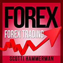 Forex: Learn About: FX Trading & Inflation Protection, Various Forex Options & Technical Analysis Audiobook by Scotti Hammerman Narrated by William Bahl