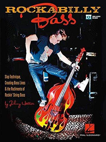 Rockabilly Bass: Slap Technique, Creating Bass Lines & the Rudiments of Rockin' String Bass