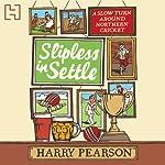 Slipless in Settle | Harry Pearson