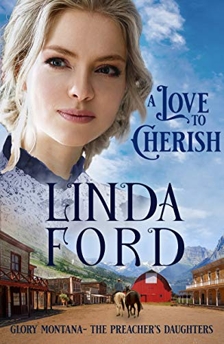 A Love to Cherish: The Preacher's Daughters (Glory, Montana Book 2)