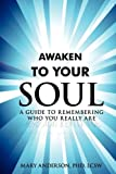 Awaken to Your Soul, Mary Anderson  Lcsw, 0595516270
