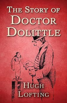 The Story of Doctor Dolittle by [Lofting, Hugh]