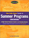 Yale Daily News Guide to Summer Programs, Sara Schwebel and Yale Daily News Staff, 0743201876