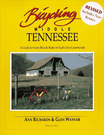 Bicycling Middle Tennessee: A Guide to Scenic Bicycle Rides in Nashville's Countryside