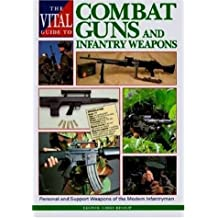 Vital Guide to Combat Guns and Infantry Weapons