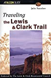 Traveling the Lewis and Clark Trail, Julie Fanselow, 1560444428