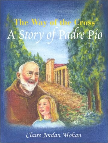The Way of the Cross: A Story of Padre Pio