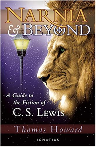 Amazon.com: Narnia and Beyond: A Guide to the Fiction of C. S. Lewis (9781586171483): Thomas Howard: Books