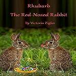 Rhubarb the Red-Nosed Rabbit | Victoria Zigler