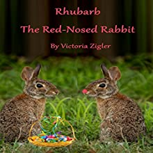 Rhubarb the Red-Nosed Rabbit Audiobook by Victoria Zigler Narrated by Jerry Fischer