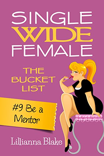 #9 Be a Mentor (Single Wide Female: The Bucket List)