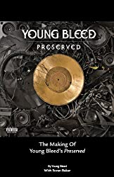 The Making of Young Bleed's Preserved (English Edition)