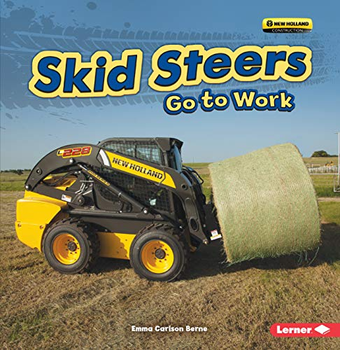 Skid Steers Go to Work (Farm Machines at Work)