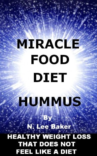 Miracle Food Diet - Hummus - Healthy Weight Loss That Does Not Feel Like a Diet