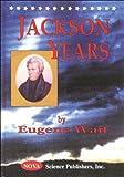 Jackson Years, Eugene M. Wait, 1560728310
