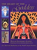 img - for The Heart of the Goddess: Art, Myth and Meditations of the World's Sacred Feminine book / textbook / text book