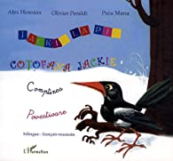 Jackie la pie, Comptines : Cotofana Jackie, Povestioare, Edition bilingue français-roumain par Olivier Peraldi