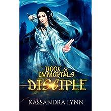 Book of Immortals: Disciple: Volume 1 (An antagonist's story, alternative reality, antihero fantasy)